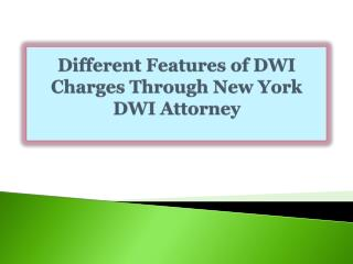 Different Features of DWI Charges Through New York DWI Attor