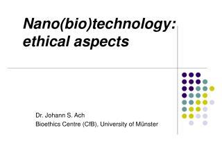 Nano(bio)technology: ethical aspects