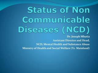 Status of Non Communicable Diseases (NCD)