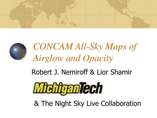 CONCAM All-Sky Maps of Airglow and Opacity