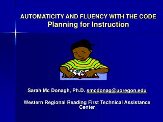 AUTOMATICITY AND FLUENCY WITH THE CODE Planning for Instruction