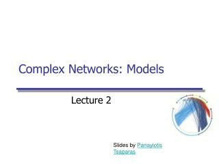 Complex Networks: Models