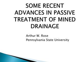 SOME RECENT ADVANCES IN PASSIVE TREATMENT OF MINED DRAINAGE