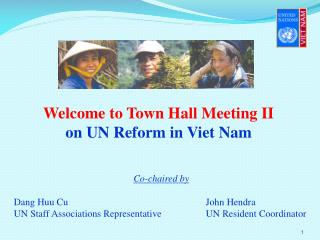 Welcome to Town Hall Meeting II  on UN Reform in Viet Nam