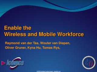 Enable the  Wireless and Mobile Workforce