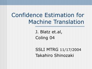 Confidence Estimation for Machine Translation