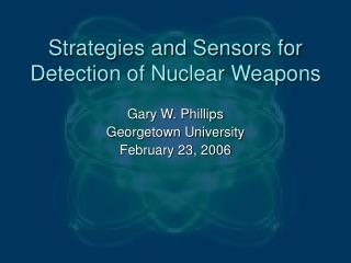 Strategies and Sensors for Detection of Nuclear Weapons