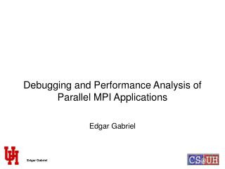 Debugging and Performance Analysis of Parallel MPI Applications