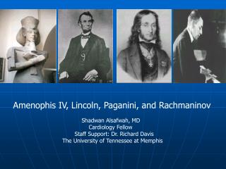 Amenophis IV, Lincoln, Paganini, and Rachmaninov