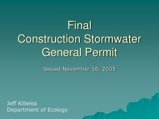 Final   Construction Stormwater  General Permit