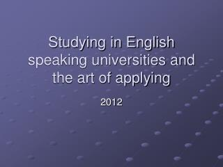 Studying in English speaking universities and the art of applying