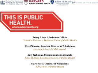Betsey Asher, Admissions Officer Columbia University Mailman School of Public Health