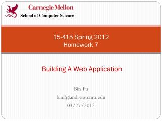 15-415 Spring 2012 Homework 7  Building A Web Application