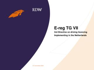 E-reg TG VII 3rd Directive on driving licencing Implementing in the Netherlands