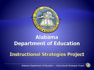 Alabama  Department of Education  Instructional Strategies Project