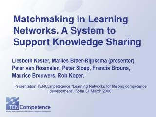 Matchmaking in Learning Networks. A System to Support Knowledge Sharing