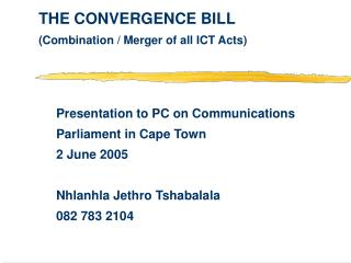 THE CONVERGENCE BILL (Combination / Merger of all ICT Acts)