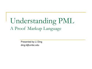 Understanding PML A Proof Markup Language