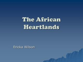 The African Heartlands