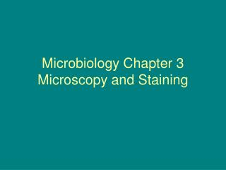 Microbiology Chapter 3 Microscopy and Staining