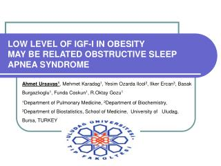 LOW LEVEL OF IGF-I IN OBESITY  MAY BE RELATED OBSTRUCTIVE SLEEP APNEA SYNDROME
