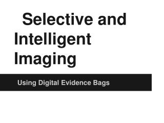 Selective and Intelligent Imaging