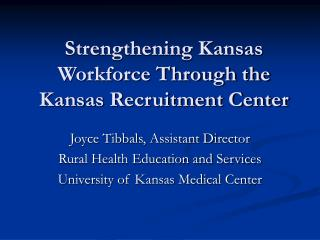 Strengthening Kansas Workforce Through the Kansas Recruitment Center