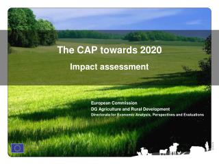 The CAP towards 2020 Impact assessment
