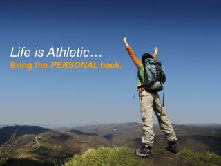 Life is Athletic…