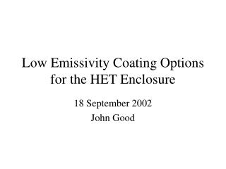 Low Emissivity Coating Options for the HET Enclosure