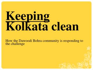 Keeping  Kolkata clean How the Dawoodi Bohra community is responding to the challenge
