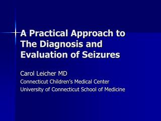 A Practical Approach to The Diagnosis and Evaluation of Seizures