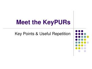 Meet the KeyPURs