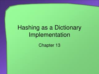 Hashing as a Dictionary Implementation