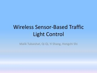 Wireless Sensor-Based Traffic Light Control