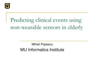 Predicting clinical events using non-wearable sensors in elderly