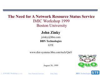 The Need for A Network Resource Status Service IMIC Workshop 1999  Boston University