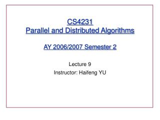 CS4231 Parallel and Distributed Algorithms AY 2006/2007 Semester 2