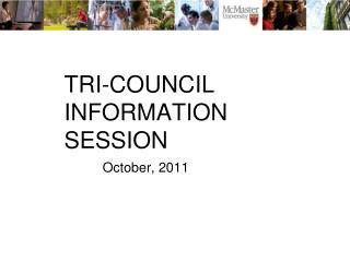 TRI-COUNCIL INFORMATION SESSION