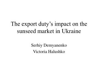 The export duty's impact on the sunseed market in Ukraine