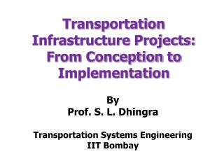 Transportation Infrastructure Projects: From Conception to Implementation