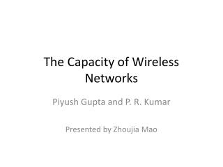 The Capacity of Wireless Networks