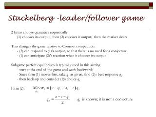 Stackelberg -leader/follower game