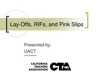 Lay-Offs, RIFs, and Pink Slips