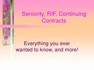 Seniority, RIF, Continuing Contracts