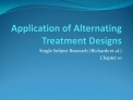 Application of Alternating Treatment Designs