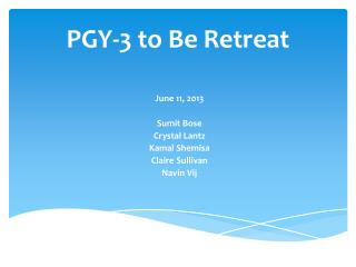 PGY-3 to Be Retreat