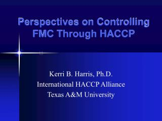 Perspectives on Controlling FMC Through HACCP