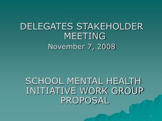 DELEGATES STAKEHOLDER MEETING November 7, 2008