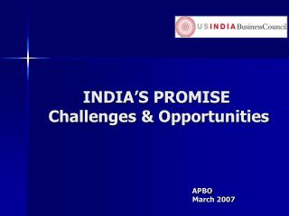INDIA'S PROMISE  Challenges & Opportunities